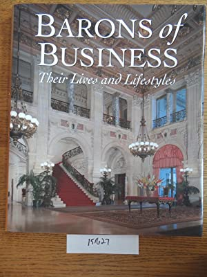 Barons of Business: Their Lives and Lifestyles: Scheller, William G.