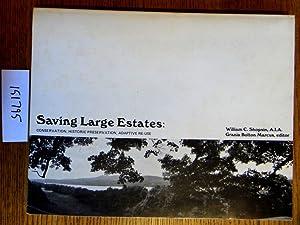 Saving Large Estates: Conservation, Historic Preservation, Adaptive: Shopsin, William C.