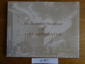 An Illustrated Handbook of Fire Apparatus, with: Daly, George Anne