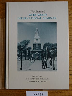 The Eleventh Wedgwood International Seminar [proceedings]: various authors