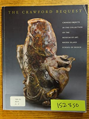 The Crawford Bequest: Chinese Objects in the: Abdoo, Mark A.