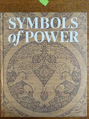 Symbols of Power: Luxury Textiles from Islamic Lands, 7th-21st Century: Mackie, Louise W.