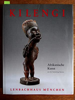 Kilengi: Afrikanische Kunst aus der Sammlung Bareiss: Roy, Christopher D.
