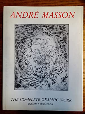 André Masson: The Complete Graphic Work: Volume: Saphire, Lawrence and