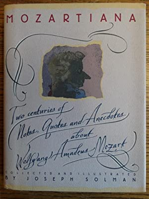 Mozartiana: Two Centuries of Notes, Quotes and: Solman, Joseph