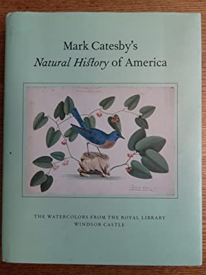 Mark Catesby's Natural History of America. The: McBurney, Henrietta