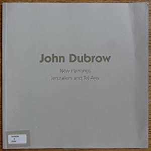 John Dubrow: New Paintings, Jerusalem and Tel: Kimball, Roger and