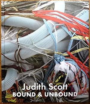 Judith Scott: Bound & Unbound: Morris, Catherine and