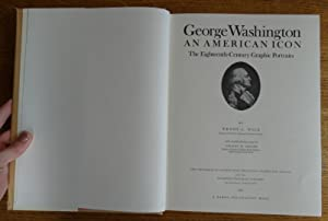 George Washington, An American Icon: The Eighteenth-Century Graphic Portraits: Wick, Wendy C.