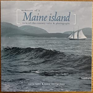 Memories of a Maine Island: Turn-of-the-Century Tales: Locke, Marie and
