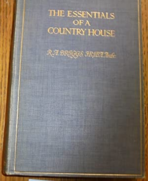 The Essentials of a Country House: Briggs, R. A.