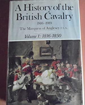 A History of the British Cavalry 1816-1919,: Anglesey, George Charles