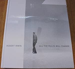 Robert Irwin: All the Rules Will Change: Hankins, Evelyn C.