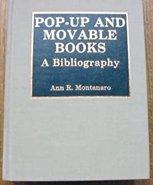 Pop-Up and Movable Books: A Bibliography: Montanaro, Ann R.