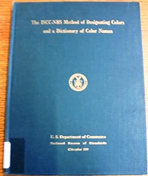 The ISCC-NBS Method of Designating Colors and: Kelly, Kenneth and