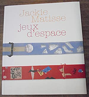Jackie Matisse : Jeux d'espace: Matisse, Jackie with