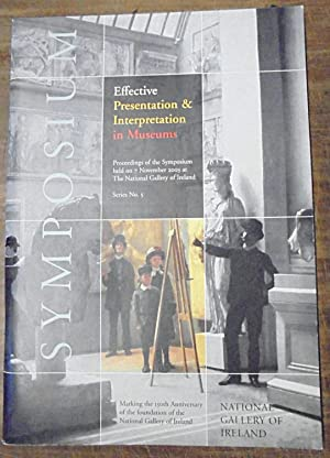 Effective Presentation & Interpretation in Museums: Proceedings of the Symposium held on 7 Novemb...