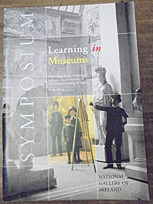 Learning in Museums: Proceedings of the Symposium held on 1 November 2002 at The National Gallery...