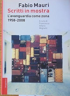 Fabio Mauri: Scritti in mostra: L'avanguardia come: Miglietti, Francesca Alfano