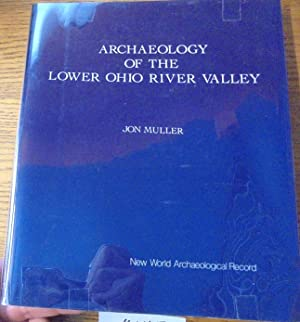 Archaeology of the Lower Ohio River Valley: Muller, Jon