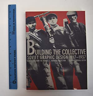 Building the Collective Soviet Graphic Design 1917-1937. Selections from the Merrill C. Berman Co...