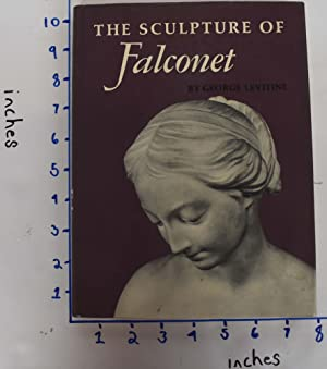 The Sculpture of Falconet: Levitine, George