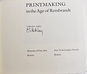 Printmaking in the Age of Rembrandt: Ackley, Clifford