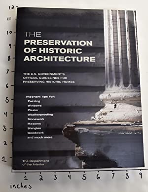 The Preservation of Historic Architecture: The U.S.: Department of the