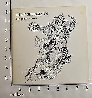 Kurt Seligmann: His Graphic Work: Sweeney, James Johnson