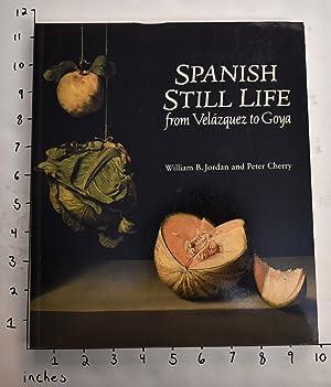 Spanish Still Life from Velázquez to Goya: Jordan, William B.