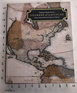 Degrees of Latitude: Mapping Colonial America: Pritchard, Margaret Beck