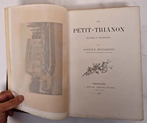 Le petit trianon histoire et description: Gustave Desjardins