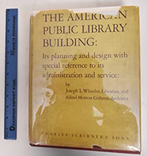 The American public library building : its planning and design with special reference to its admi...