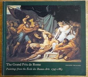 The Grand Prix de Rome: Paintings from the Ecole des Beaux-Arts 1797-1863: Grunchec, Philippe