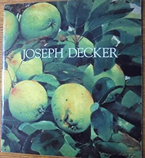 Joseph Decker (1853-1924): Still Lifes, Landscapes, and: Gerdts, William H.