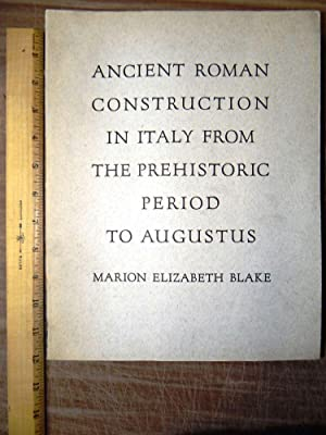 Ancient Roman Construction in Italy from the: Marion Elizabeth Blake