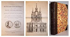 The Rites and ceremonies of the Greek Church, in Russia; containing an account of its doctrine, ...