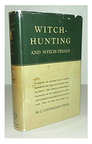 Witch hunting and witch trials; the indictments for witchcraft from the records of 1373 assizes ...
