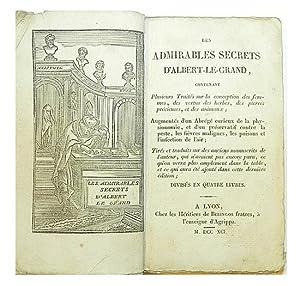Les admirables secrets d Albert-le-Grand, contenant plusieurs traités sur la conception des femmes,...