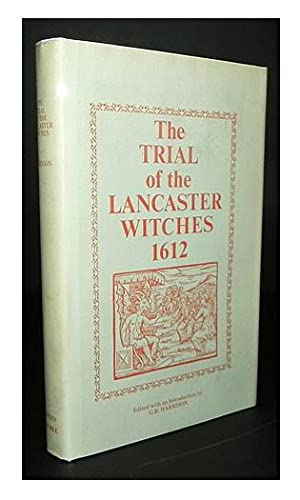 The trial of the Lancaster witches A.D. MDCXII.: HARRISON, G.B., and POTTS, Thomas