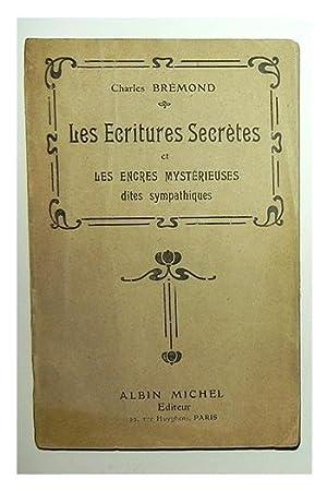 Les écritures secrètes (alphabets, chiffres, grilles) et les encres mysté...