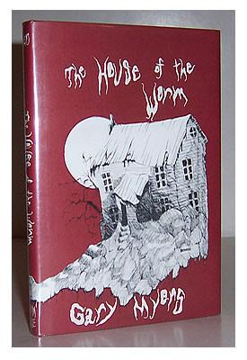 The House of the worm.: MYERS, Gary