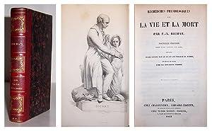 Recherches physiologiques sur la vie et la mort.: BICHAT, Marie François Xavier