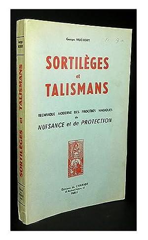 Sortilèges et talismans technique moderne des procédés magiques de nuisance et...