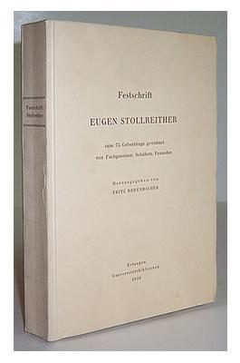 Festschrift Eugen Stollreither zum 75. Geburtstag gewidmet von Fachgenossen, Schülern, ...