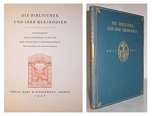 Die Bibliothek und Ihre Kleinodien; Festschrift zum 250 Jahrigen Jubilaum der leipziger ...