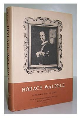 Horace Walpole, the A.W. Mellon Lectures in the Fine Arts 1960 National Gallery of Art Washington.:...