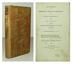 An essay on demonology, ghosts and apparitions, and popular superstitions. Also an account of the ...