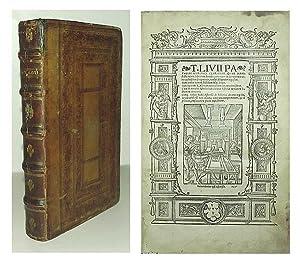 T. Livii Patavini historici clarissimi, quae manifesto extant, librorum decades, cum nuper in ...