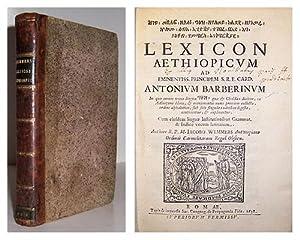 Lexicon Aethiopicum ad eminentiss. Principem S.R.E. Card. Antonium Barberinum [ ] Cum eiusdem ...